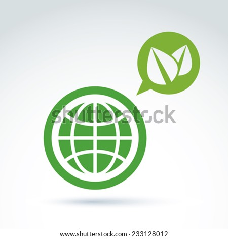 Green eco planet conceptual symbol, earth and speech bubble with two green leaves, abstract ecology emblem. Vector message icon on earth and nature theme.   - stock vector