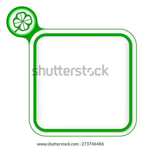 Green frame for your text and cloverleaf - stock vector