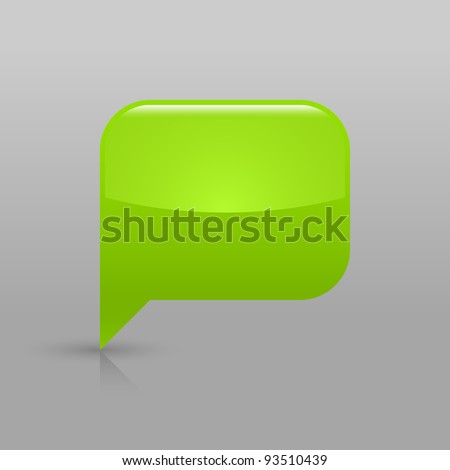 Green glassy empty blank speech bubble icon web button. Rounded rectangle shape with shadow and gradient reflection on light gray background. Vector saved in 8 eps. See more buttons in my gallery - stock vector