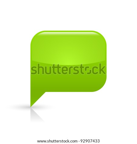 Green glassy empty speech bubble web button icon. Rounded rectangle shape with black shadow and gray reflection on white background. This vector illustration saved in file eps 8 - stock vector