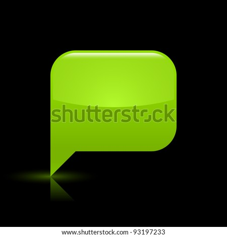 Green glossy blank speech bubble web icon. Rounded rectangle shape button with glowing shadow and color reflection on black background. This vector illustration saved in file eps 8 - stock vector