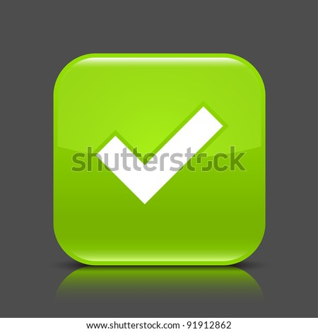 Green glossy web button with check mark sign. Rounded square shape icon with black shadow and colored reflection on dark gray background. This vector illustration created and saved in 8 eps - stock vector