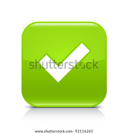 Green glossy web button with check mark sign. Rounded square shape icon with shadow and reflection on white background. This vector illustration created and saved in 8 eps - stock vector