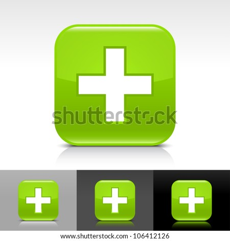 Green glossy web button with white add sign. Rounded square shape icon with shadow and reflection on white, gray and black background. This vector illustration clip-art design elements saved in 8 eps - stock vector