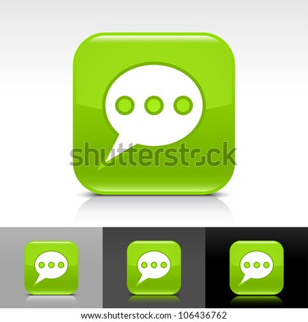Green glossy web button with white chat room sign. Rounded square shape icon with shadow and reflection on white, gray, and black background. This vector illustration design elements saved in 8 eps - stock vector