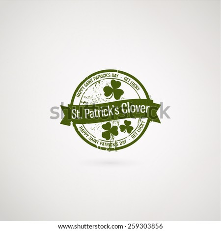 Green grunge rubber stamp with clover. Happy St. Patrick's Day and get lucky stamp. Vector illustration EPS10. - stock vector