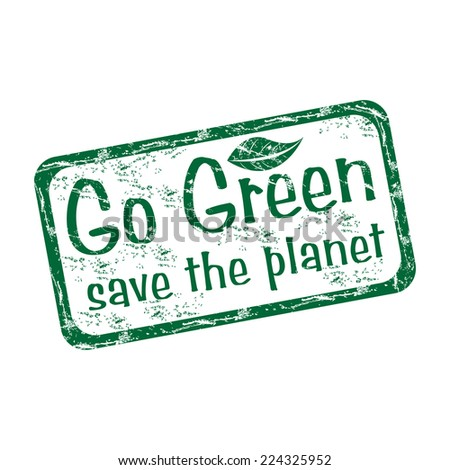 Green grunge rubber stamp with the text go green, save the planet written inside the stamp - stock vector