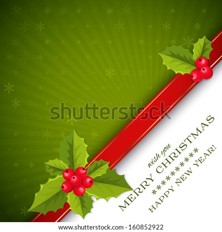 Green Merry Christmas ans Happy new year card with holly berries and leaves - stock vector