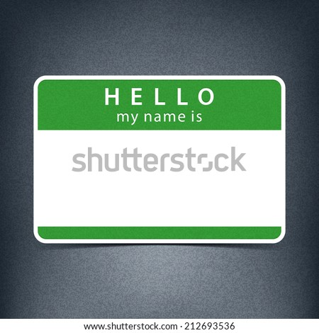 Green name tag blank sticker HELLO my name is. Rounded rectangular badge with black drop shadow on gray background with noise effect texture. Vector illustration clip-art element for design in 10 eps - stock vector