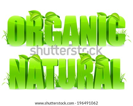 Green Organic and Natural words, with fresh leaves and grass.