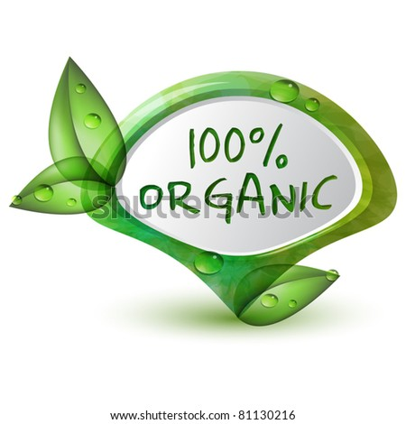 Green 100% organic pointer with leafs and water drops - stock vector
