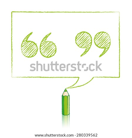 Green Pencil with Reflection Drawing Shaded Quotation Marks in Rectangular Speech Bubble on White Background - stock vector
