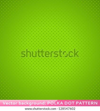 Green polka dot background. Vector illustration for your fresh design. Seamless gradient texture wallpaper. - stock vector