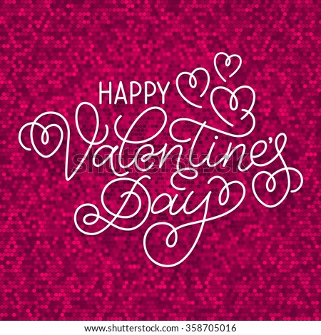 Greeting card design 'Happy Valentine's Day'. Hand lettering with hearts and swashes on sparkling pink background. - stock vector