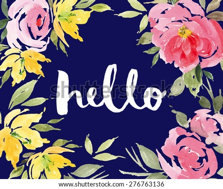Greeting card flowers. Watercolor. Hand painting. Inscription. Roses. Hello. - stock vector