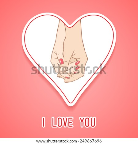 """Greeting card """"I love you"""", sticker heart with holding hands couple man and woman (white skin) - stock vector"""