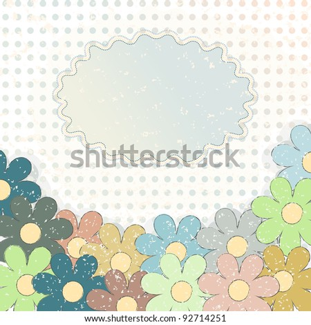 Greeting card with some colorful flowers in grunge style
