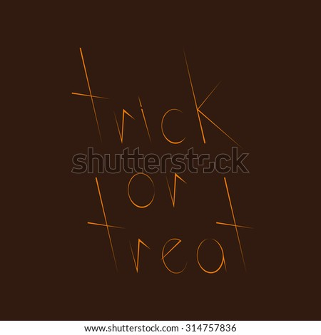 Greeting card with stylish orange colored lettering trick or treat isolated on brown background - stock vector