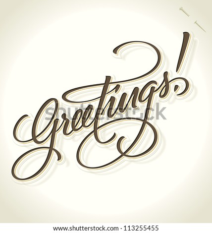 GREETINGS hand lettering - handmade vintage calligraphy, vector (eps8)