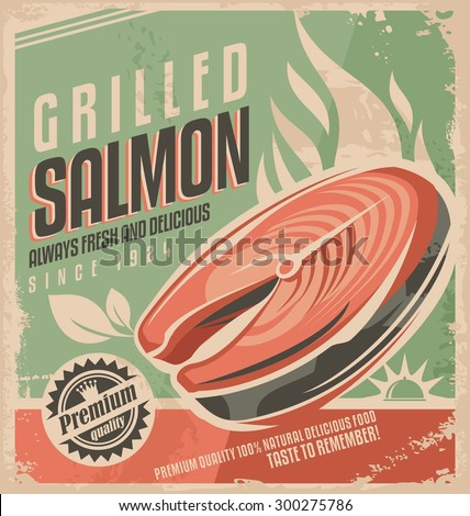 Grilled salmon retro poster design. Fresh fish steak on barbecue vintage ad template. Unique promotional concept for bistro or restaurant on old paper texture. - stock vector