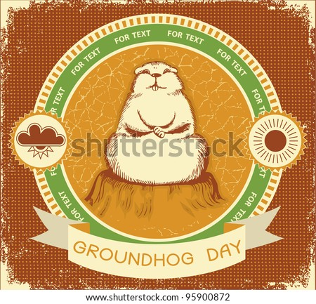 Groundhog day.Vector label background for text with grunge texture - stock vector
