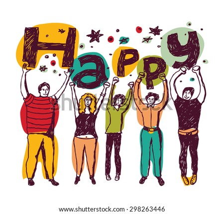 Group happy casual people isolate colors. Group of funny unrecognizable persons isolate on white with word Happy in hands. Color vector illustration. - stock vector
