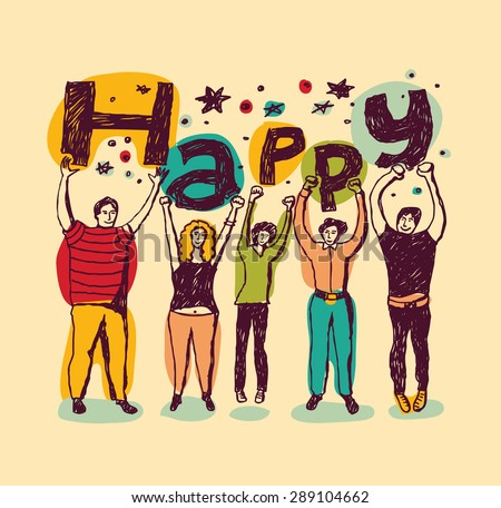 Group happy casual people retro colors Retro card with group of funny unrecognizable persons with word Happy in hands. Color vector illustration. - stock vector
