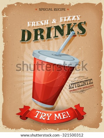 Grunge And Vintage Drinks And Beverage Poster/ Illustration of a design vintage and grunge textured poster, with plastic glass of fruit juice or soda, for fast food snack and takeaway menu - stock vector