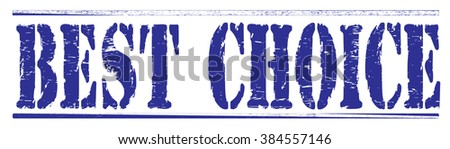 "Grunge rubber stamp with text ""best choice"",vector illustration"