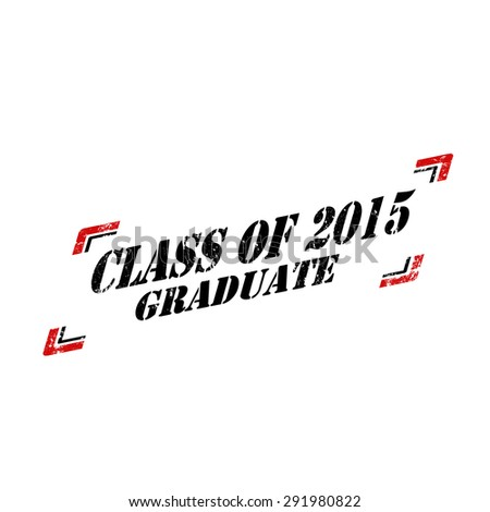Grunge rubber stamp with text Class Of 2015,vector illustration - stock vector
