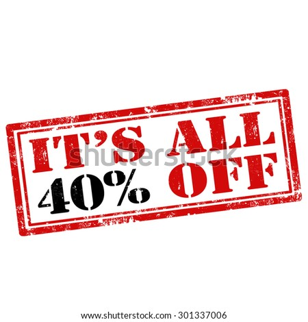 Grunge rubber stamp with text It's All 40% Off,vector illustration - stock vector