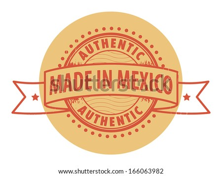 Grunge rubber stamp with the text Authentic, Made in Mexico written inside the stamp, vector illustration - stock vector