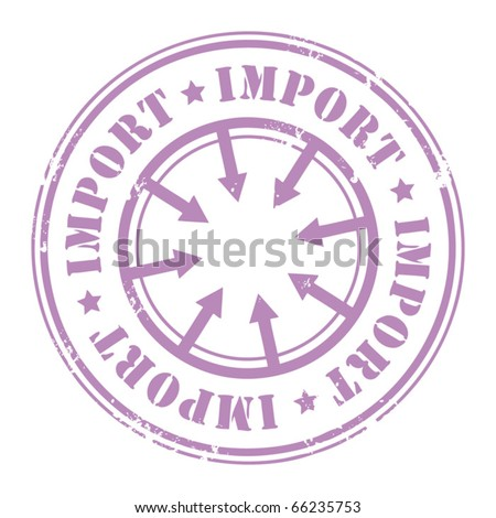 Grunge rubber stamp with the text Import written inside the stamp, vector illustration - stock vector