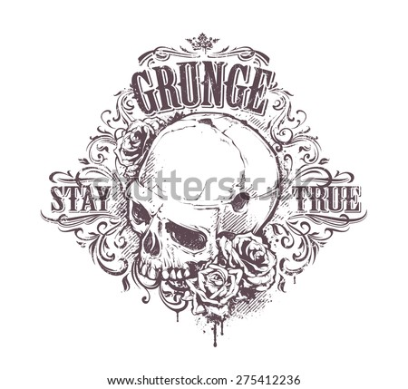 Grunge skull with roses and floral patterns. Stay true vintage print. Vector illustration. - stock vector