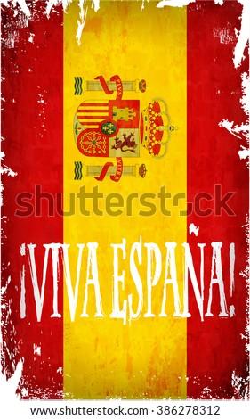 Grunge Spain flag with the Viva Espana / Long live Spain lettering. Vector illustration - stock vector