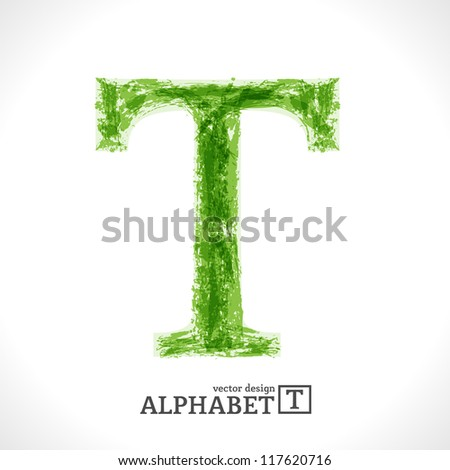 Grunge Vector Letter. Green Eco Style. Font Symbol T. - stock vector