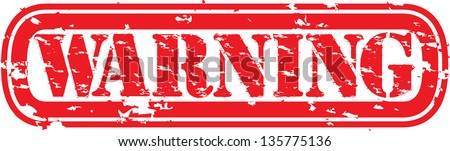 Grunge warning rubber stamp, vector illustration