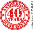 Grunge 40 years anniversary rubber stamp, vector illustration - stock vector