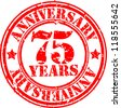 Grunge 75 years anniversary rubber stamp, vector illustration - stock vector