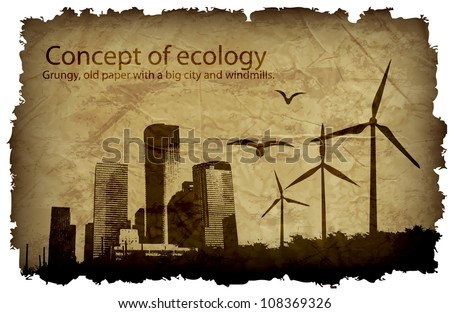 grungy, old paper with a big city and windmills. concept of ecology - stock vector