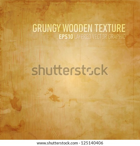 Grungy Wooden Texture | Layered EPS10 Vector Background - stock vector