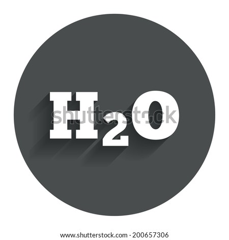 H2O Water formula sign icon. Chemistry symbol. Circle flat button with shadow. Modern UI website navigation. Vector