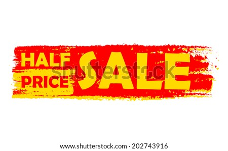half price sale - text in yellow and red drawn label, business shopping concept, vector - stock vector