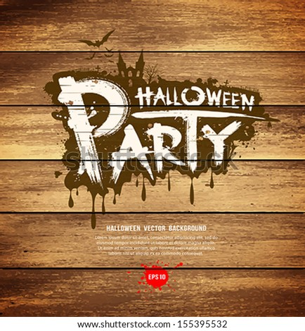 Halloween party message design on wood background, vector illustration - stock vector