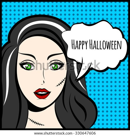 Halloween vector illustration or poster with Frankenstein's wife in pop art style and speech bubble.