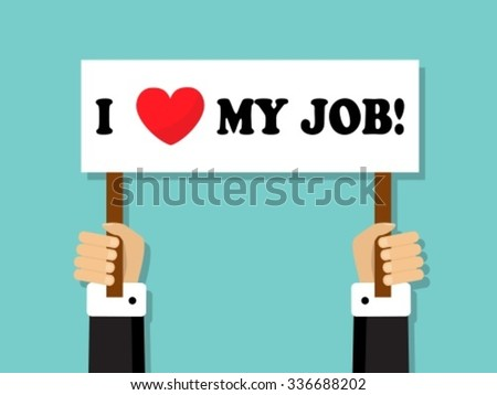 hand business suit holding a sign saying I love my job - stock vector