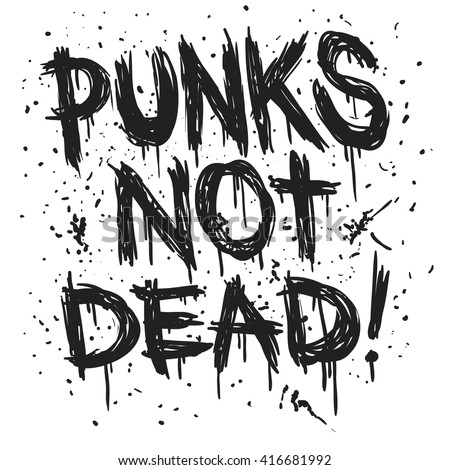 Hand draw sketch Punks not dead illustration. Punks not dead label design for t-shirts, posters, logos, greeting cards etc. vector illustration. - stock vector