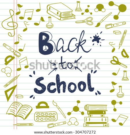 Hand drawn back to school doodles with school stationary. Design elements and hand lettering on lined notebook paper. - stock vector