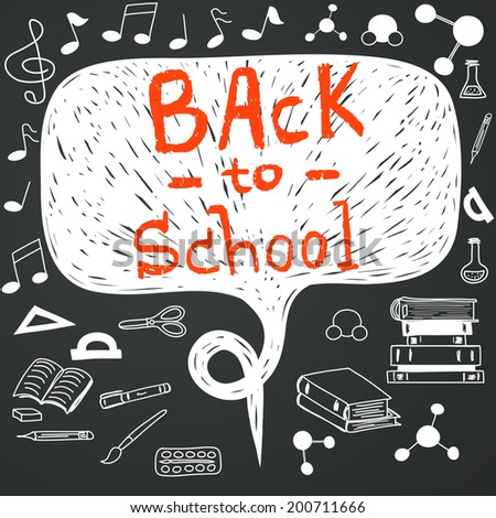 Hand drawn back to school doodles with school stationary. Design elements, hand drawn lettering and speech bubble for the text on chalkboard background. - stock vector
