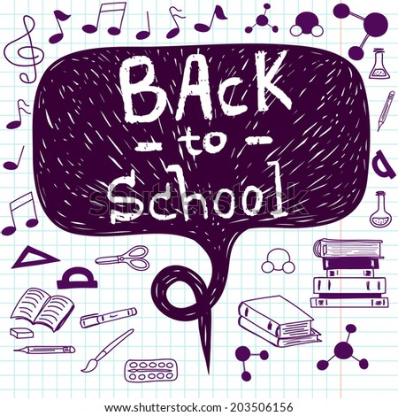 Hand drawn back to school doodles with school stationary. Design elements, hand drawn lettering and speech bubble for the text on squared notebook paper. - stock vector